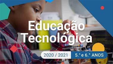 Educação Tecnológica - 5.º e 6.º anos