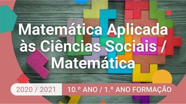 Matemática Aplicada às Ciências Sociais / Matemática - 10.º ano